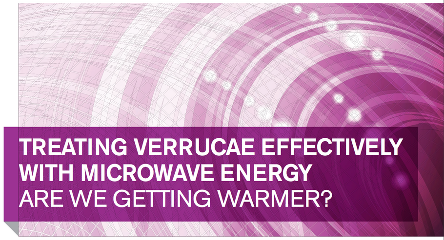 Treating Verruca Effectively with Microwave Energy - Are we getting warmer?