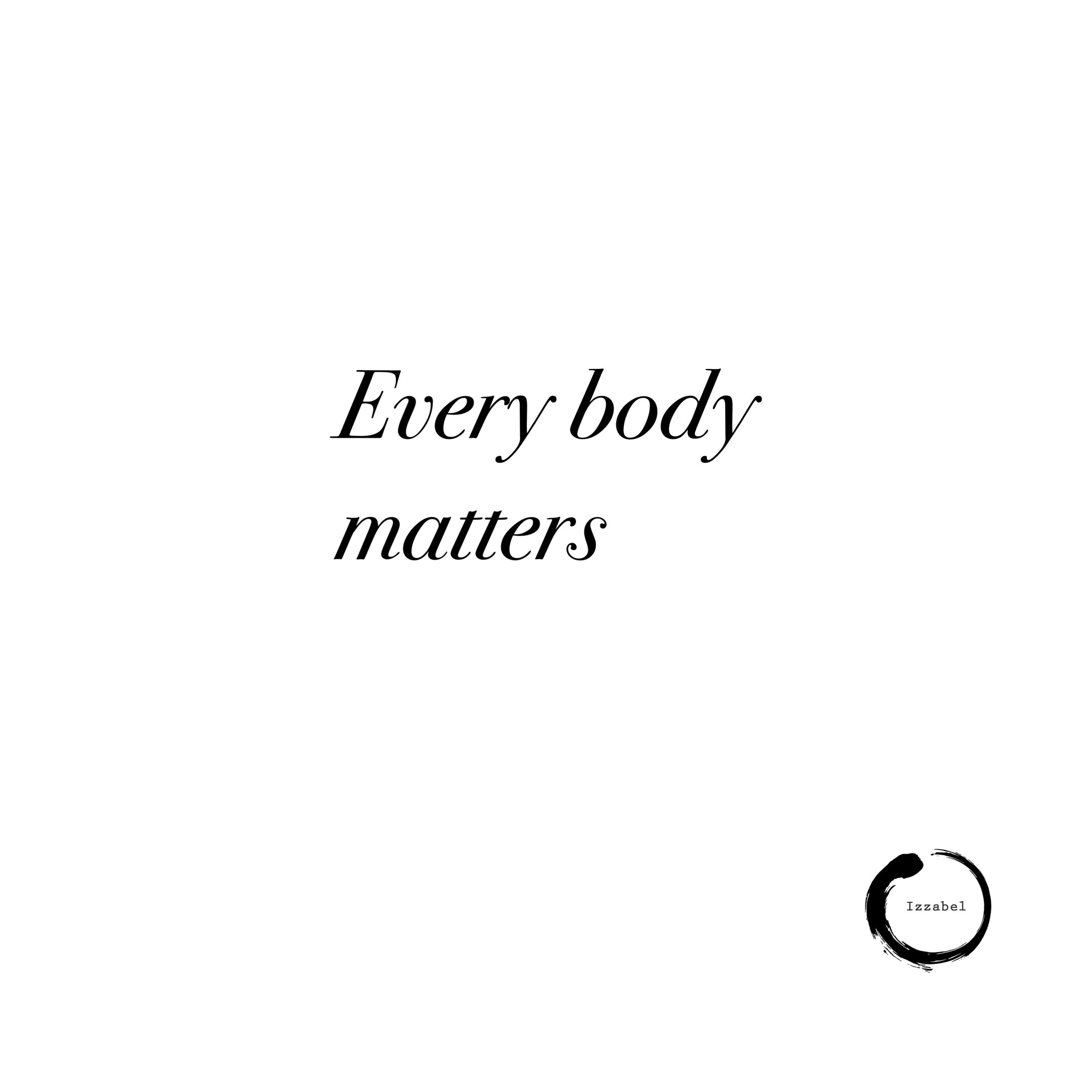 Every body matters ❤️