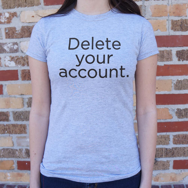 Delete Your Account T-Shirt (Ladies) Ladies T-Shirt - Macronova Games