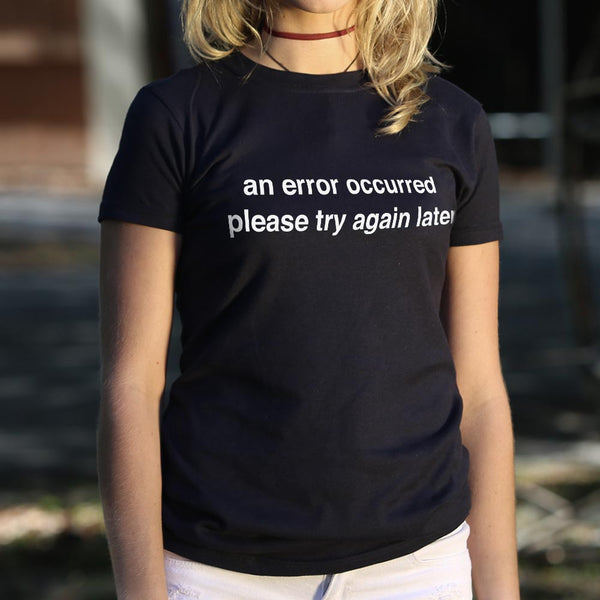 An Error Occurred, Please Try Again Later T-Shirt (Ladies) Ladies T-Shirt - Macronova Games