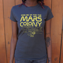 Sign Me Up For The Mars Colony T-Shirt (Ladies) Ladies T-Shirt - Macronova Games