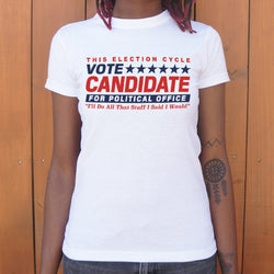 Vote Candidate For Political Office T-Shirt (Ladies)