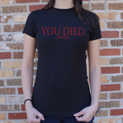 You Died (Again)  T-Shirt (Ladies) Ladies T-Shirt - Macronova Games
