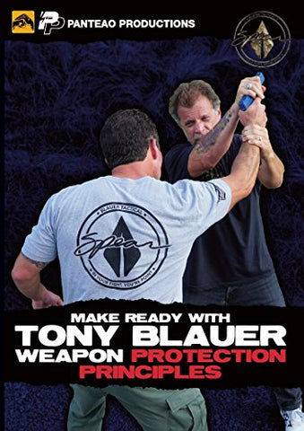 Panteao Productions Make Ready With Tony Blauer: Weapon Protection Principles Make Ready With Tony Blauer - Weapon Protection Principles - Pmr079 -