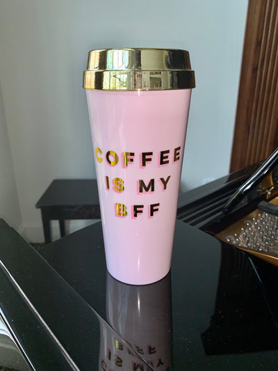 Coffee is MY BFF