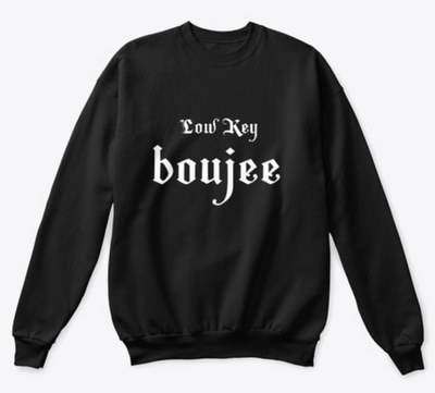 Low Key Boujee Black