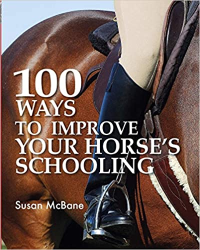 100 Ways To Improve Your Horses Schooling