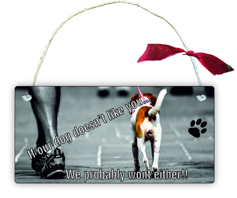 Gift Hanging Wall Door Sign Plaque Decoration If our dog doesn't like you we wont either GP24