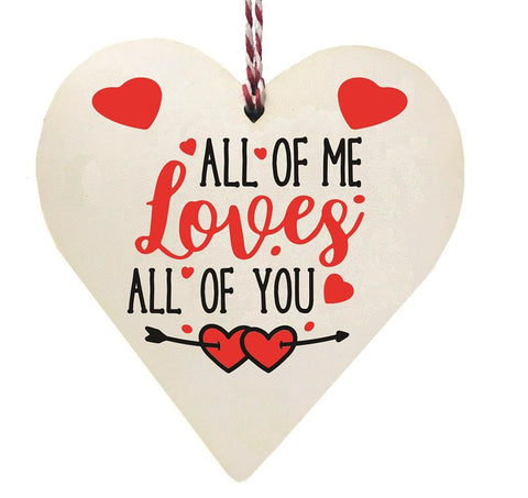 ALL OF ME LOVES ALL OF YOU Wooden Hanging Heart Valentines Gift