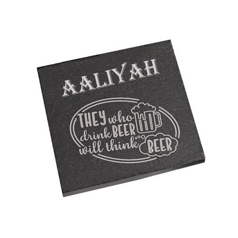 Aaliyah Coaster They who drink beer will think beer Personalised with Any Name