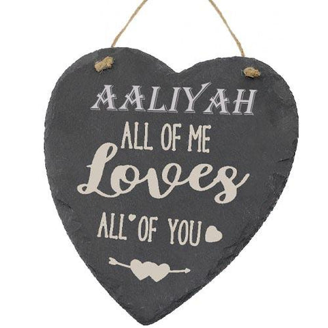 Aaliyah Valentines Gift Love Heart All of Me Loves All Of You Personalised with Any Name