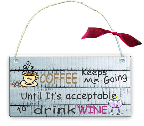 GP89 Gift Hanging Wall Door Sign Plaque Decoration Coffee Keeps Me Going till its acceptable to drink wine