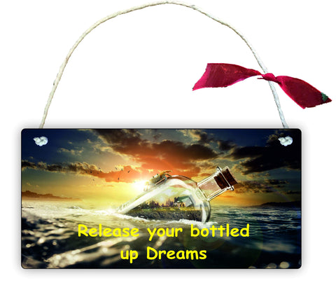 GP61 Gift Hanging Wall Door Sign Plaque Decoration Release Your Bottled Up Dreams