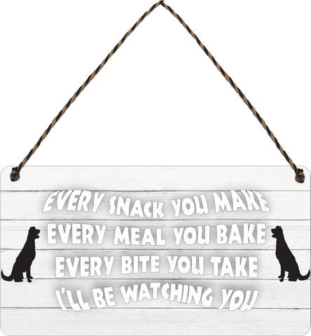 dog Every Snack You make Wooden Hanging Sign Gift