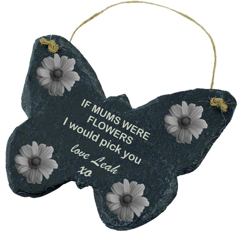 Personalised Engraved Slate Hanging Butterfly Gift If Mums were flowers I would pick you