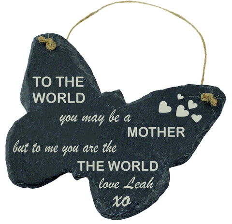 Engraved Slate Hanging Butterfly Gift To the World You are a Mother But to me you are the World