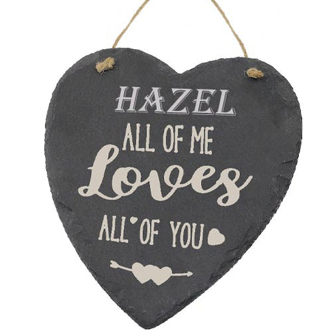 Hazel Valentines Gift Love Heart All of Me Loves All Of You Personalised with Any Name