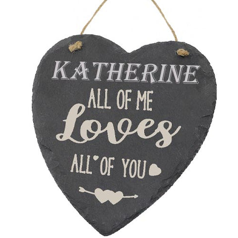 Katherine Valentines Gift Love Heart All of Me Loves All Of You Personalised with Any Name