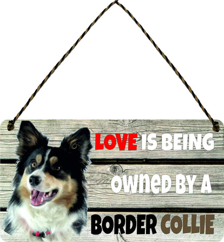 Wooden Wall Plaque Dog Gift Present Love is Being Owned By A Border Collie