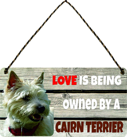 Wooden Wall Plaque Dog Gift Present Love is Being Owned By A Cairn Terrier