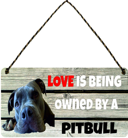 Wooden Wall Plaque Dog Gift Present Love is Being Owned By A Pitbull