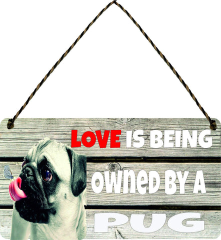 Wooden Wall Plaque Dog Gift Present Love is Being Owned By A Pug