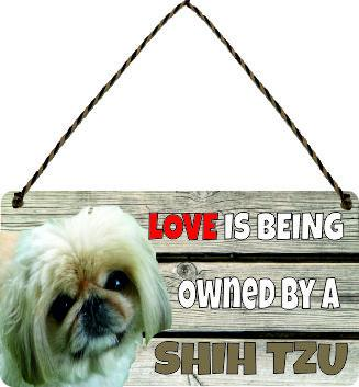 Wooden Wall Plaque Dog Gift Present Love is Being Owned By A Shih tzu