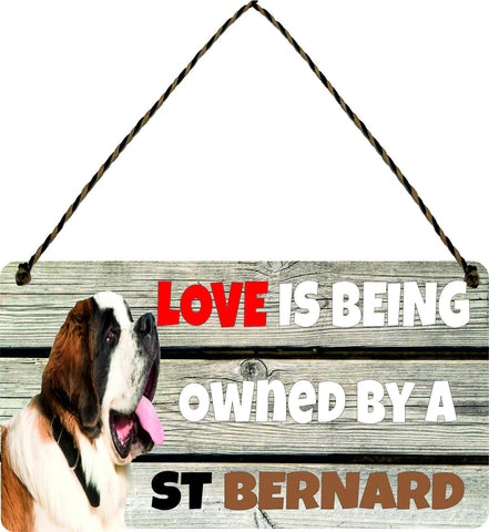 Wooden Wall Plaque Dog Gift Present Love is Being Owned By A Saint Bernard