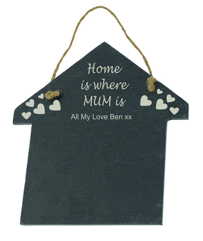 Personalise Slate Engraved House Shape - Home is where mum is