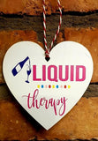 Wine Liquid Therapy Wooden Hanging Heart Valentines Gift