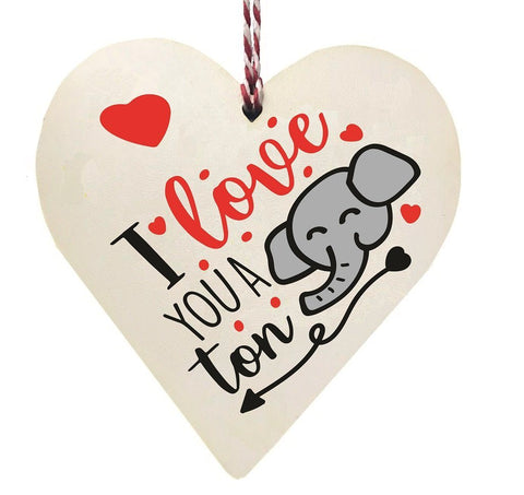 I Love You A Ton Elephant Wooden Hanging Love Heart Valentines Gift