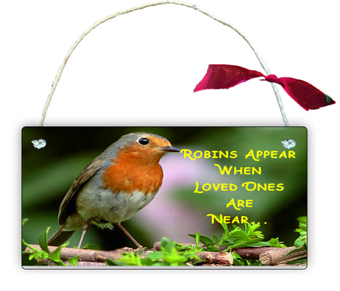 Wooden Gift Hanging Wall Door Sign Plaque Decoration When Robins Apear Loved ones are Near GP3