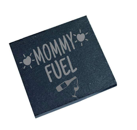 Engraved Slate coaster Mommy Fuel
