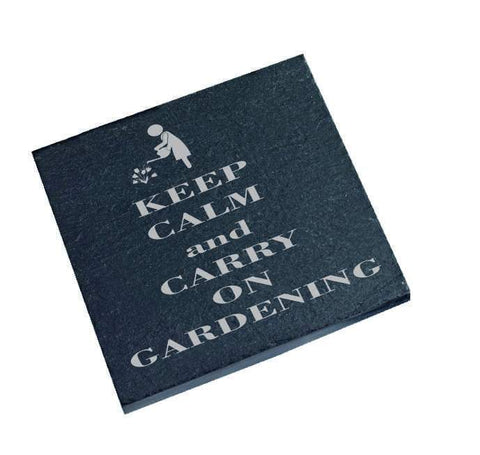 Engraved Slate coaster Keep Calm and Carrying on Gardening Coaster