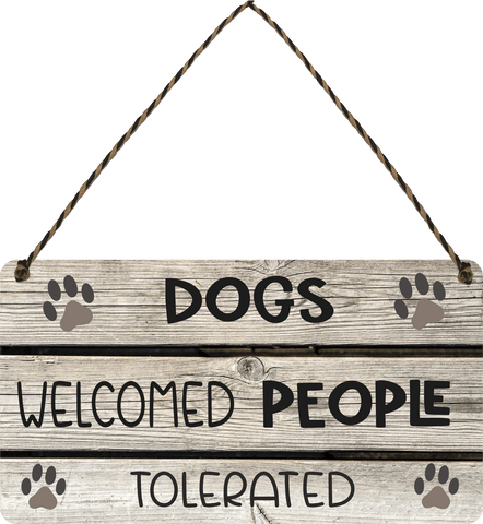 Dogs Welcome People Tolerated Wooden Hanging Sign Gift