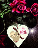 I Like You a Sloth Wooden Hanging Love Heart Valentines Gift