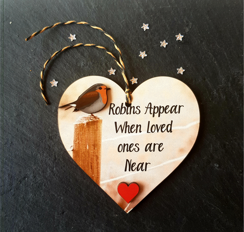 Robins Appear when loved ones are near Hanging sign Memorial Christmas Plaque