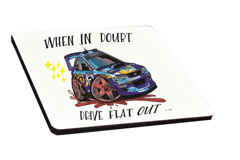When in Doubt Drive Flat out Koolart Subaru coaster Car Boy Racer Rally