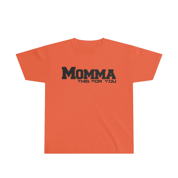 Momma This For You Youth Tee