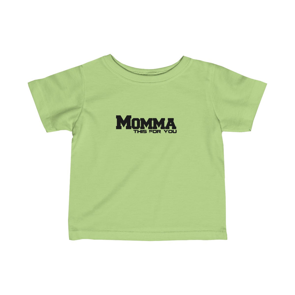 Momma This For You Infant Fine Jersey Tee