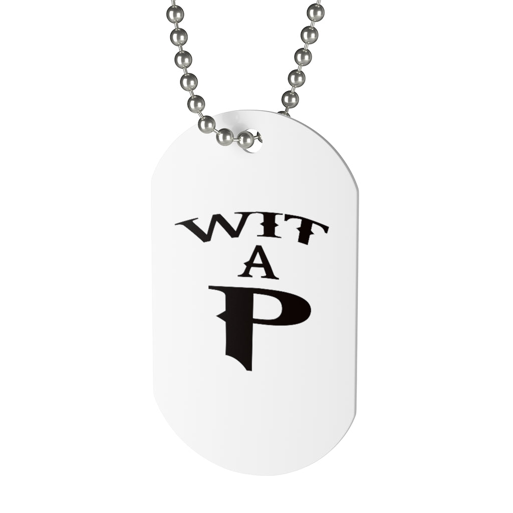 Wit A P Dog Tag