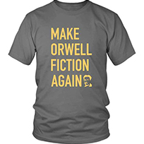 merchant of liberty, make orwell fiction again shirt, libertarian shirts, libertarian apparel