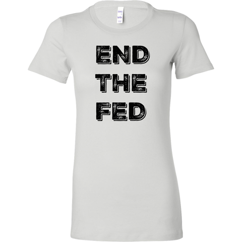End The Fed - Women's Tee