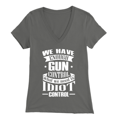 We Have Enough Gun Control - Women's V-Neck