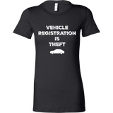 Vehicle Registration Is Theft - Women's Tee