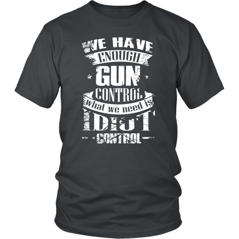 'WE HAVE ENOUGH GUN CONTROL' T-SHIRT, merchant of liberty, 2nd amendment shirt, pro gun t shirt