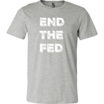 End The Fed - Men's Tee
