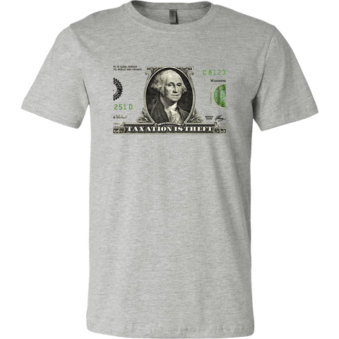 Taxation Is Theft Dollar Bill George Washington - Men's Tee, Merchant Of Liberty, Libertarian shirt, liberty apparel