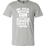 We Have Enough Gun Control - Men's Tee