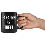 Taxation Is Theft Mug (11oz.)